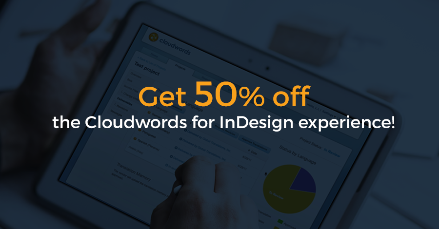 50% off Cloudwords for InDesign Experience